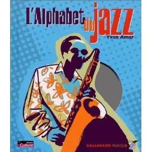 LAlphabet du Jazz (9782070546510): Yvan Amar: Books
