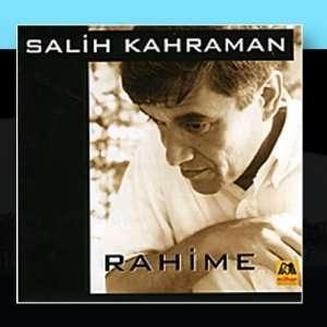 Rahime: Salih Kahraman: Music
