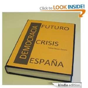 Democracia, Crisis y Futuro: España (Spanish Edition): Pablo Bexar