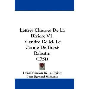 ): Henri Francois De La Riviere, Jean Bernard Michault: Books