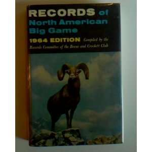 Records of North American Big Game A Book of the Boone