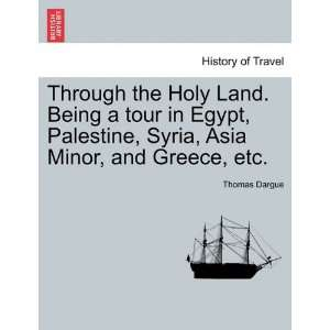 Syria, Asia Minor, and Greece, etc. (9781241491505) Thomas Dargue