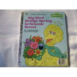 Big Bird Brings Spring to Sesame Street, Golden Book Books