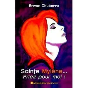sainte Mylène priez pour moi ! (9782812137921) Erwan