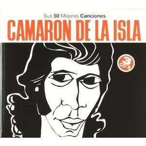 Sus 50 Mejores Canciones Camaron De La Isla Music