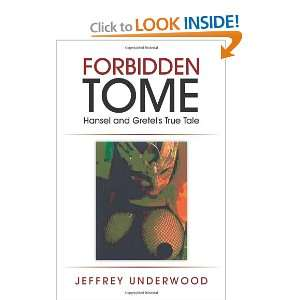 and Gretels True Tale (9781462060061) Jeffrey D. Underwood Books