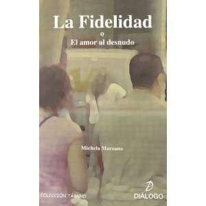 LA FIDELIDAD O EL AMOR AL DESNUDO (9788495333995): Michela