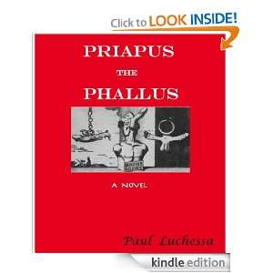 PRIAPUS THE PHALLUS PAUL LUCHESSA  Kindle Store