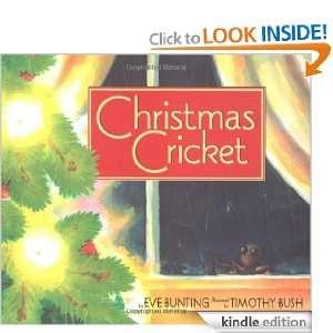 Christmas Cricket eBook: Eve Bunting, Timothy Bush: Kindle