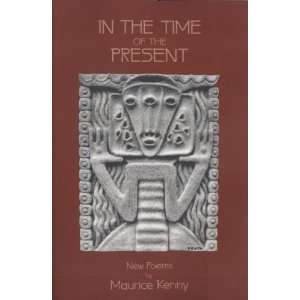 Present (Native American Series) (9780870135460) Maurice Kenny Books