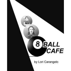 8 Ball Cafe: A True Story (9780942605105): Lori Carangelo: Books