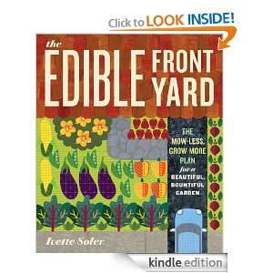 The Edible Front Yard: The Mow Less, Grow More Plan for a Beautiful