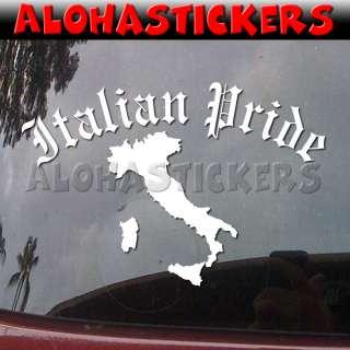 ITALIAN PRIDE Italy Italia Vinyl Decal Car Sticker Q57