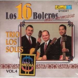 Los Boleros Mas Hdermosos Vol.4 TRIO LOS SOLES Music