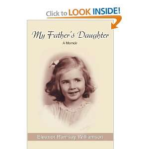 Fathers Daughter: A Memoir (9780595492213): Eleanor Williamson: Books
