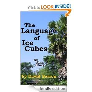 The Language of Ice Cubes (Alan) David Barron