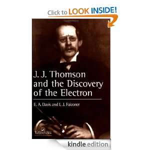 Thomson and the Discovery of the Electron: .J.FALCONER: