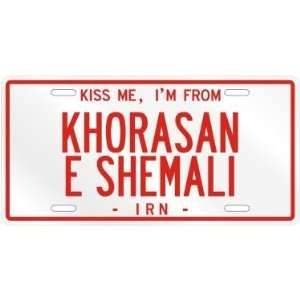 NEW  KISS ME , I AM FROM KHORASAN E SHEMALI  IRAN LICENSE PLATE SIGN
