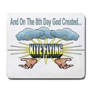 And On The 8th Day God Created KITE FLYING Mousepad