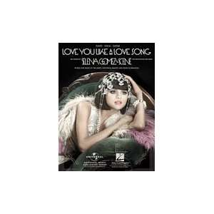 Love You Like a Love Song (sheet music) (Recorded by Selena Gomez and