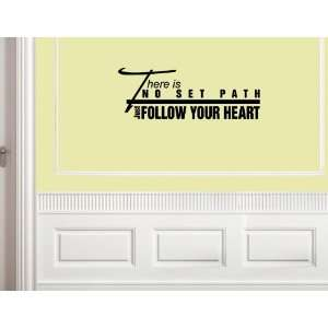 THERE IS NO SET PATH JUST FOLLOW YOUR HEART Vinyl wall quotes stickers
