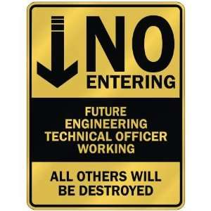 NO ENTERING FUTURE ENGINEERING TECHNICAL OFFICER WORKING