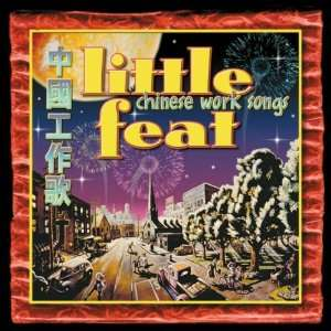 Chinese Work Songs Little Feat Music