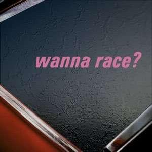 Wanna Race? Pink Decal Jdm Car Truck Bumper Window Pink