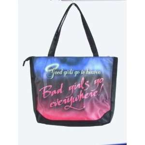 Good Girls Go to Heaven. Bad Girls Go Everywhere. Insulated Tote Bag.