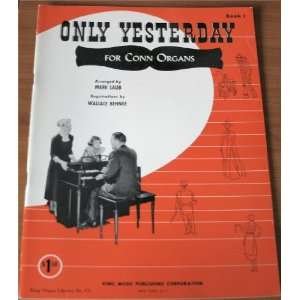 Only Yesterday For Conn Organs Book 1 Mark Laub Books