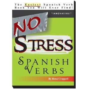 No Stress Spanish Verbs (9780979397110): Rena Crappell