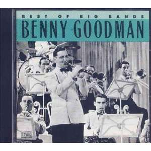 Benny Goodman   Best Of The Big Bands Benny Goodman   Best Of The Big