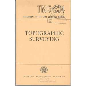 Topographic Surveying Army Technical Manual TM5 234