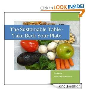 The Sustainable Table: Take Back Your Plate (Simplify and Save