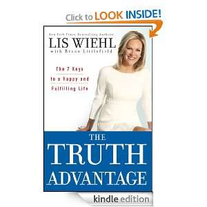 The Truth Advantage: The 7 Keys to a Happy and Fulfilling Life: Lis
