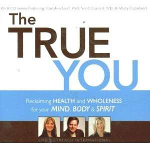 THE TRUE YOU; RECLAIMING HEALTH AND WHOLENESS FOR YOUR MIND