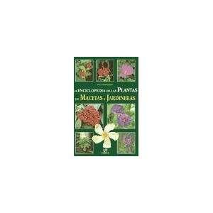 Enciclopedia de las plantas de macetas y jardineras / Encyclopedia of