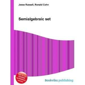 Semialgebraic set Ronald Cohn Jesse Russell Books