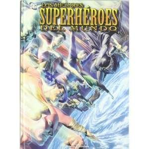 MEJORES SUPERHEROES DEL MUNDO, LOS (Spanish Edition