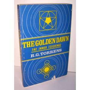 Golden Dawn, Its Inner Teachings (9780877282396): R. G
