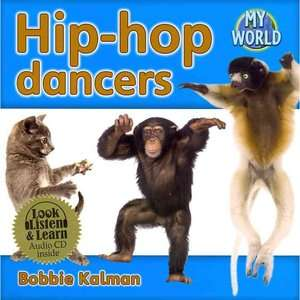 Hip Hop Dancers [With Paperback Book], Kalman, Bobbie