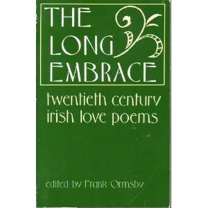 The Long Embrace Twentieth Century Irish Love Poems