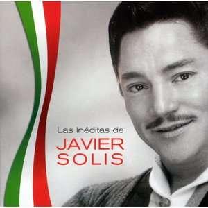 Las Ineditas De Javier Solis, Javier Solis Music for
