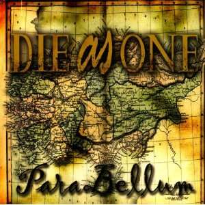 Para Bellum Die As One Music