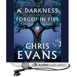 A Darkness Forged in Fire Book One of the Iron Elves