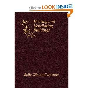 Heating and ventilating buildings; a manual for heating engineers