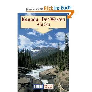 DuMont Richtig Reisen Kanada   Der Westen   Alaska  Kurt J