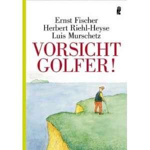 Herbert Riehl Heyse, Luis Murschetz, Ernst Fischer Bücher