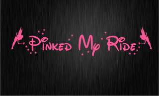 PINKED MY RIDE Car sticker decal   GIRLY PINK PIMPED CUTE FAIRY GIRL