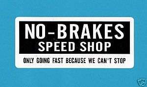 NO BRAKES SPEED SHOP STICKER CHOP BOBBER HARLEY EXILE